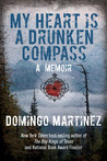 My Heart Is a Drunken Compass by Domingo Martinez