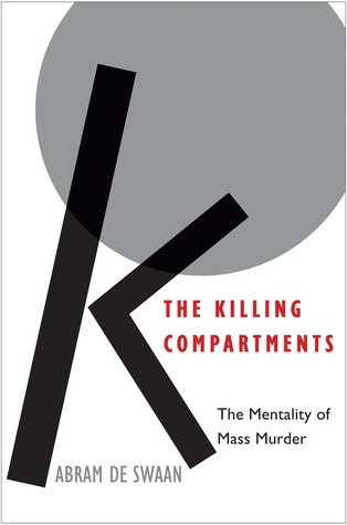The Killing Compartments: The Mentality of Mass Murder