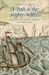 A Path in the Mighty Waters: Shipboard Life and Atlantic Crossings to the New World