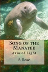 Aria of Light (Song of the Manatee, #1)
