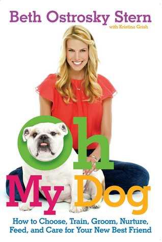 Oh My Dog by Beth Ostrosky Stern