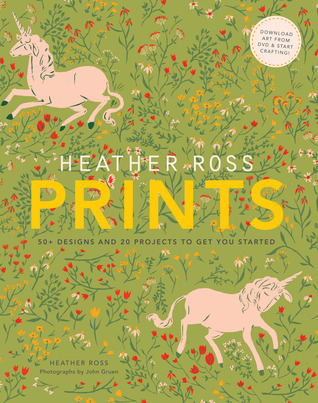 Ebook Heather Ross Prints: 50+ Designs and 20 Projects to Get You Started: 50+ Designs and 20 Projects to Get You Started by Heather Ross PDF!