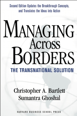Managing Across Borders by Christopher A. Bartlett