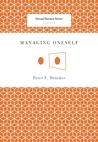 Managing Oneself by Peter F. Drucker
