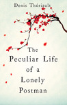 The Peculiar Life of a Lonely Postman by Denis Thériault