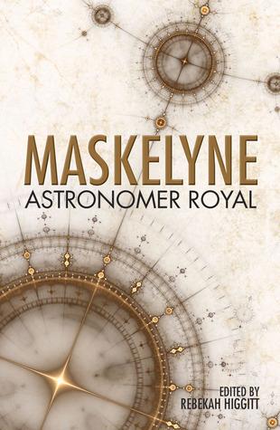 Maskelyne: Astronomer Royal