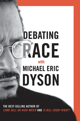 Debating Race by Michael Eric Dyson
