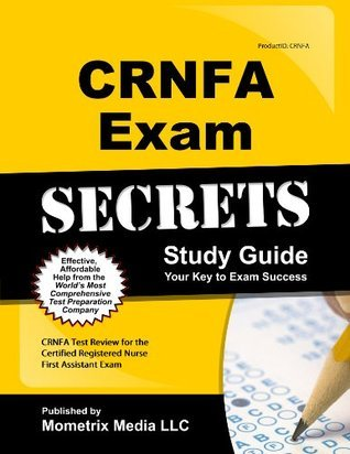 CRNFA Exam Secrets Study Guide: CRNFA Test Review for the Certified Registered Nurse First Assistant Exam