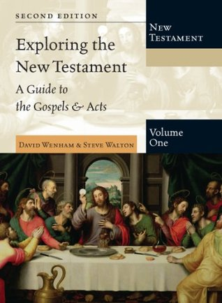 Exploring the New Testament, Volume 1: A Guide to the Gospels & Acts 2nd Edition (Exploring the Bible Series)