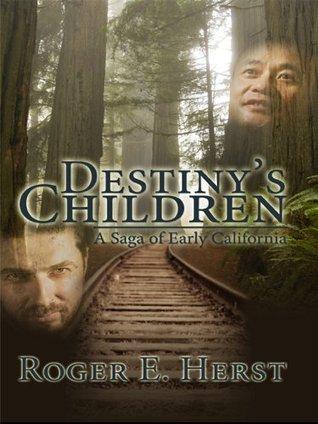 Destiny's Children: A Saga of Early California