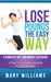 Lose Pounds the Easy Way: A...