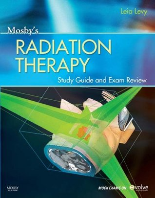 Mosby's Radiation Therapy Study Guide and Exam Review