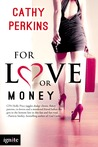 For Love or Money by Cathy Perkins