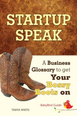 The BabyBird Guide to Startup Speak: A Business Glossary to Get Your Bossy Boots On