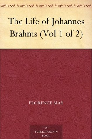 The life of johannes brahms vol 1 of 2 by florence may 22314022 fandeluxe Image collections
