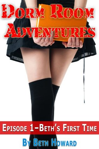 Dorm Room Adventures - Episode 1 - Beth's First Time