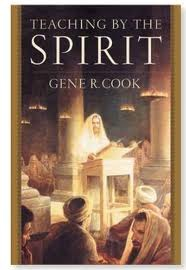 Teaching by the Spirit by Gene R. Cook