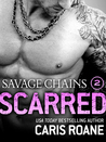 Savage Chains: Scarred (Men in Chains, #1.6)