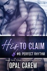 Perfect Rhythm (His to Claim, #6)