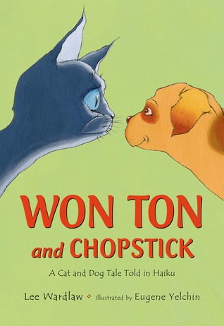Won Ton and Chopstick: A Cat and Dog Tale Told in Haiku