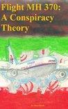 Flight MH370: A Conspiracy Theory