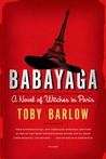 Babayaga: A Novel of Witches in Paris