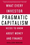 Pragmatic Capitalism: A Practical Look at Money, Finance, and Economics