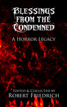 Blessings from the Condemned: A Horror Legacy