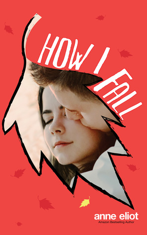 How I Fall by Anne Eliot