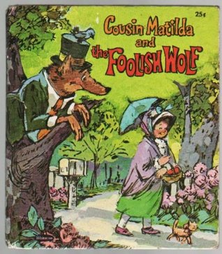 Cousin Matilda and the Foolish Wolf
