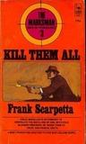 Kill Them All by Frank Scarpetta