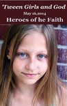 'Tween Girls and God - Heroes of the Faith