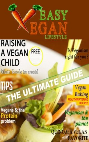 THE ULTIMATE VEGAN SURVIVAL GUIDE: Tips, Recipes, following the pros, cruelty-free living & understanding what foods are truly Vegan.: Veganism: how it's changing the world, and how you can help.