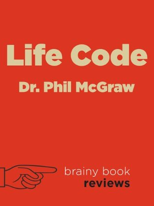 Life Code by Dr. Phil McGraw (Expert Book Review)