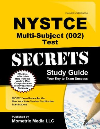 NYSTCE Multi-Subject (002) Test Secrets Study Guide: NYSTCE Exam Review for the New York State Teacher Certification Examinations