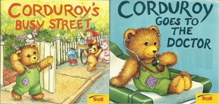 Corduroy's Busy Street / Corduroy Goes to the Doctor