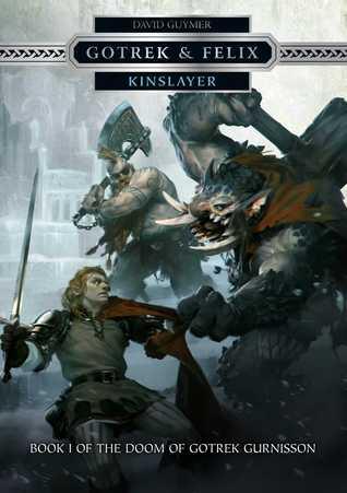 Kinslayer (Gotrek & Felix, #13)