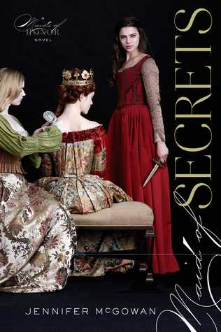 Maid of Secrets by Jennifer  McGowan