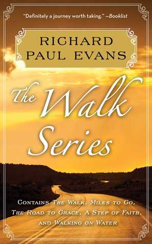 The Walk Series: The Walk / Miles to Go / Road to Grace / Step of Faith / Walking on Water (The Walk, #1-5)