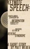 Keynote Speech: Fourth Annual Symposium on Information Toxicity, Inaugural Section on Reverie Syndrome (Blood, Wax, Mirrors)