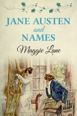 Jane Austen and Names by Maggie Lane