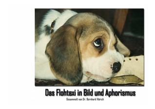 Das Flohtaxi in Bild und Aphorismus: Der Hund in Bild und Aphorismus