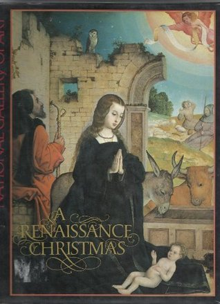A Renaissance Christmas by National Gallery Of Art