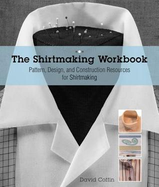 the-shirtmaking-workbook-pattern-design-and-construction-resources-more-than-100-pattern-downloads-for-collars-cuffs-plackets