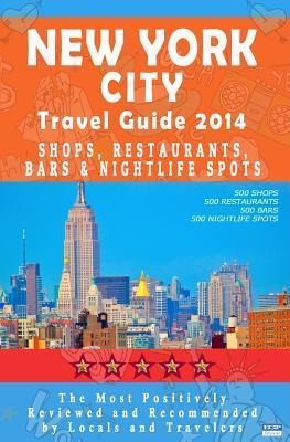 New York City Travel Guide 2014: Shops, Restaurants, Bars and Nightlife in New York (City Travel Guide / Dining & Shopping) 2014