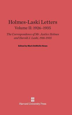 Holmes-Laski Letters: The Correspondence of Mr. Justice Holmes and Harold J. Laski, Volume II: 1926-1935