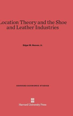 Location Theory and the Shoe and Leather Industries