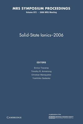 Solid-State Ionics-2006: Volume 972