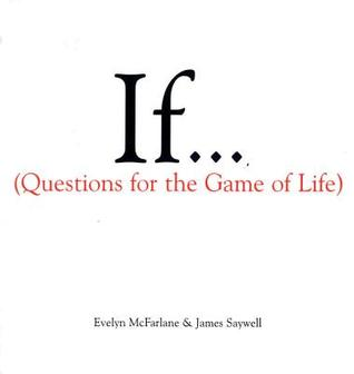 If... Questions for the Game of Life by Evelyn McFarlane