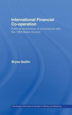 International Financial Co-Operation: Understanding Degrees of Compliance with the Basel Accord, 1988-2000